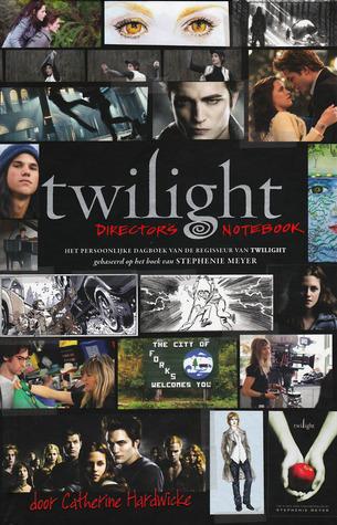 Twilight director's notebook by Catherine Hardwicke