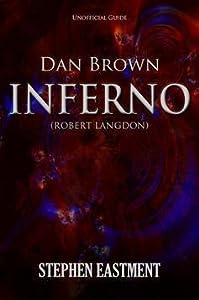Dan Brown Inferno (Robert Langdon) Unofficial Guide