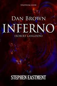 Dan Brown Inferno (Robert Langdon) Unofficial Guide