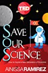 Save Our Science: How to Inspire a New Generation of Scientists