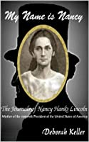My Name Is Nancy........The Journals of Nancy Hanks Lincoln