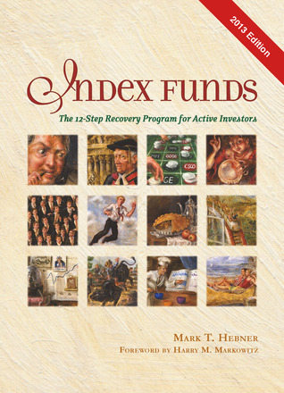 Index Funds The 12-Step Recovery Program for Active Investors (2013)