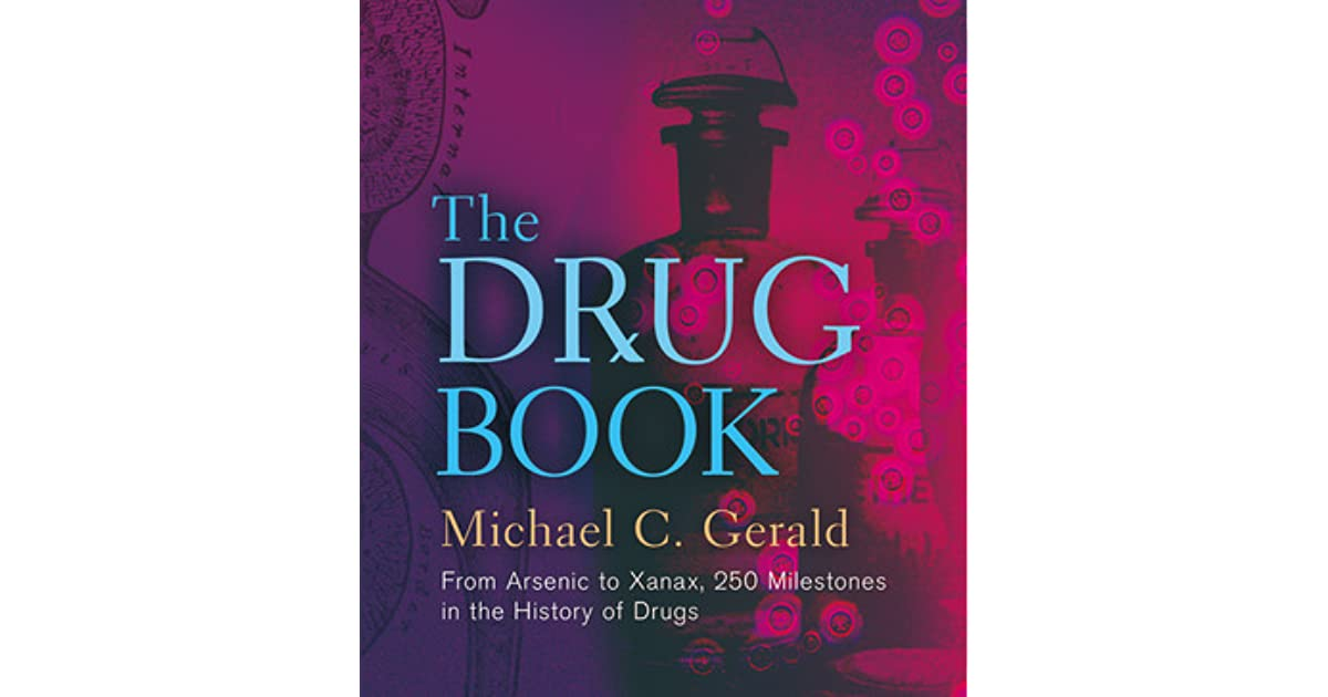 The Drug Book: From Arsenic To Xanax, 250 Milestones In