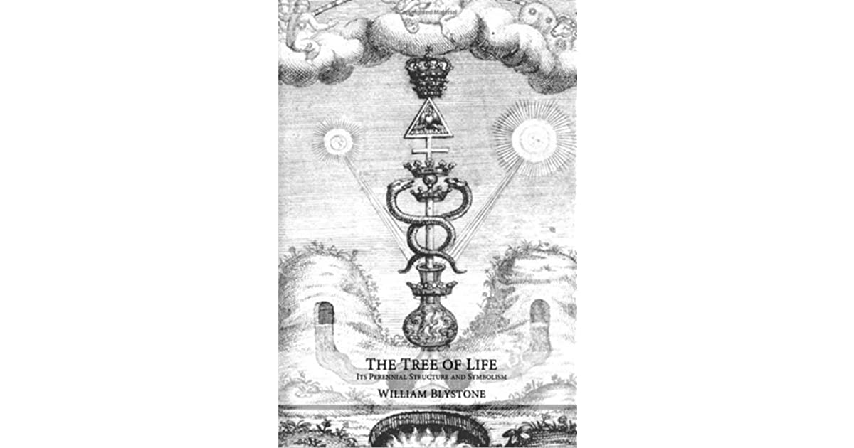 The Tree Of Life Its Perennial Structure And Symbolism By William