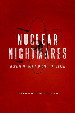 Nuclear Nightmares-Securing the World Before It Is Too Late