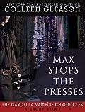Max Stops the Presses