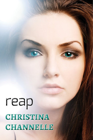 Reap by Christina Channelle