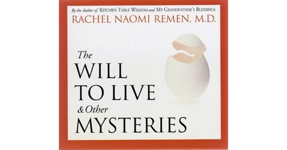 the will to live and other mysteriesrachel naomi remen