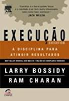 Execução: A Disciplina Para Atingir Resultados