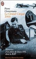 Le Grand Cirque 2000: Mémoires d'un pilote de chasse FFL dans la R.A.F. (Nouvelle Édition Illustrée)