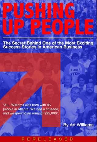 Pushing Up People: The Secret Behind One Of The Most Exciting Success Stories In American Business