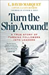 Book cover for Turn the Ship Around!: A True Story of Turning Followers into Leaders