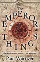 The Emperor of all Things