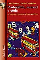 Probabilità, numeri e code: La matematica nascosta nella vita quotidiana