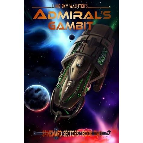 Admirals Tribulation (A Spineward Sectors Novel Book 3)