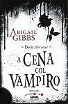 A cena col vampiro (Dark heroine, #1A)