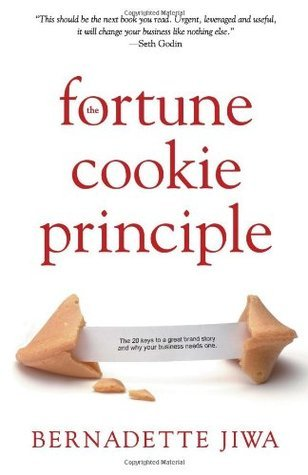 The Fortune Cookie Principle  The 20 keys to a great brand story and why your business needs one