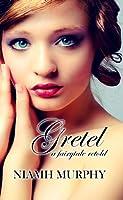 Gretel: A Fairytale Retold