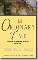 In Ordinary Time: Poems, Parables, Poetics 1973-2003