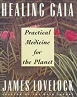 Healing Gaia: Practical Medicine for the Planet