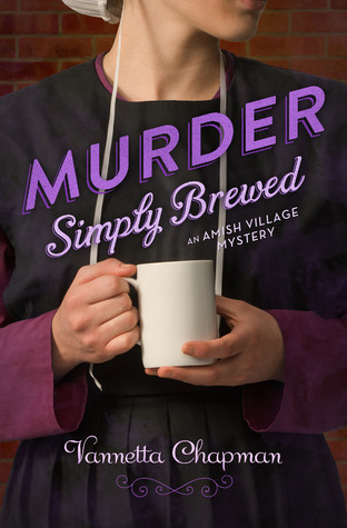 Murder Simply Brewed (Amish Village Mystery #1)