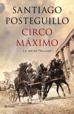 Circo Máximo: La ira de Trajano (Trajano, #2)
