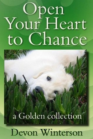 Open Your Heart to Chance: a Golden collection