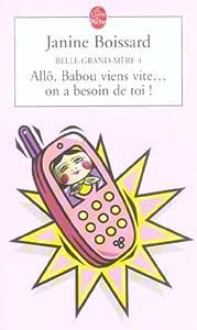Allô, Babou viens vite... on a besoin de toi! (Belle grand-mère, # 4)