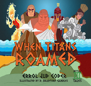 When Titans Roamed (Mythic Tales: Greeks, #1)