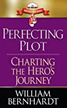 Perfecting Plot by William Bernhardt