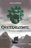 Quetzalcoatl, El Hombre Huracan