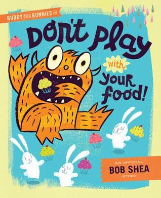 Buddy and the Bunnies: In Don't Play with Your Food