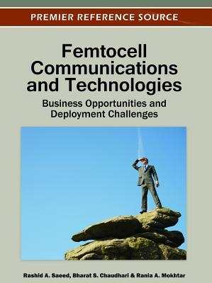 Femtocell Communications and Technologies: Business Opportunities and Deployment Challenges
