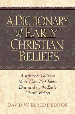 Dictionary of Early Christian Beliefs