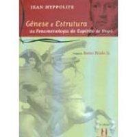 Gênese e Estrutura da Fenomenologia do Espírito de Hegel