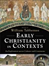 Early Christianity in Contexts by William Tabbernee