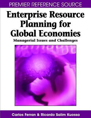 Enterprise Resource Planning for Global Economies  Managerial Issues and Challenges