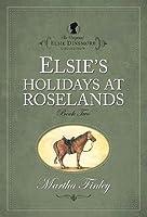 Elsie's Holiday at Roselands (The Original Elsie Dinsmore Collection) (Original Elsie Classics)