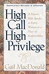 High Call, High Privilege by Gail MacDonald