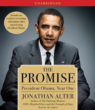 Ebook The Promise President Obama Year One By Jonathan Alter