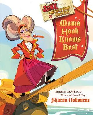 Mama Hook Knows Best: A Pirate Parent's Favorite Fables [with CD] (Jake and the Never Land Pirates)