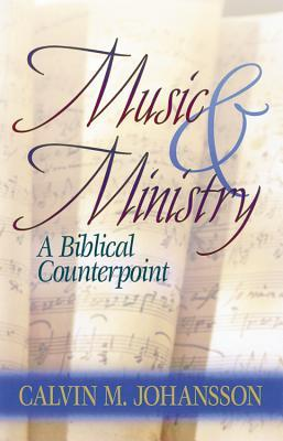 Music & Ministry: A Biblical Counterpoint