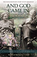 And God Came in: The Extraordinary Story of Joy Davidman