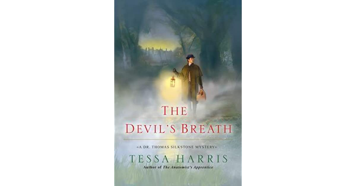 The Devils Breath Dr Thomas Silkstone 3 By Tessa Harris