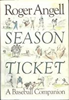 Season Ticket: A Baseball Companion