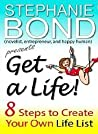 Get A Life! 8 Steps to Create Your Own Life List audiobook download free