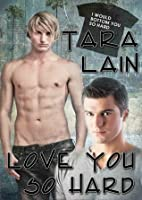 Love You So Hard (Love You So Stories, #1)