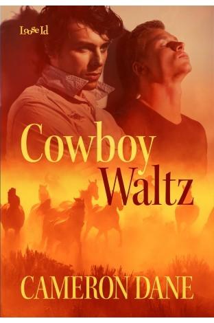Cowboy Waltz by Cameron Dane
