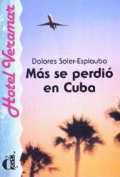 Más se perdió en Cuba