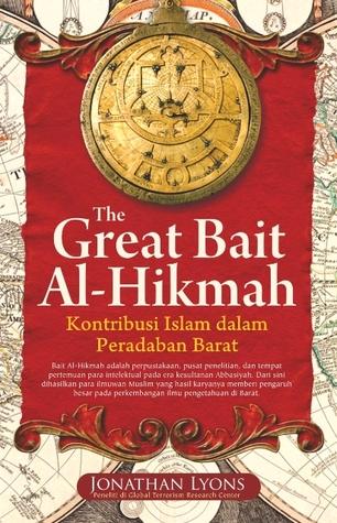 The Great Bait Al-Hikmah: Kontribusi Islam dalam Peradaban Barat